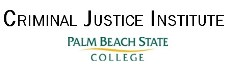 Criminal Justice Institute at Palm Beach State College
