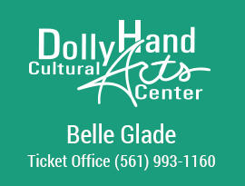 Dolly Hand Cultural Arts Center Belle Glade Ticket Office (561) 993-1160