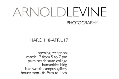 Lake Worth Art Gallery, Arnold Levine, Photography Exhibit
