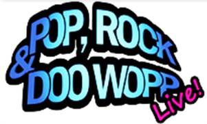 Pop, Rock & Doo Wopp LlVE